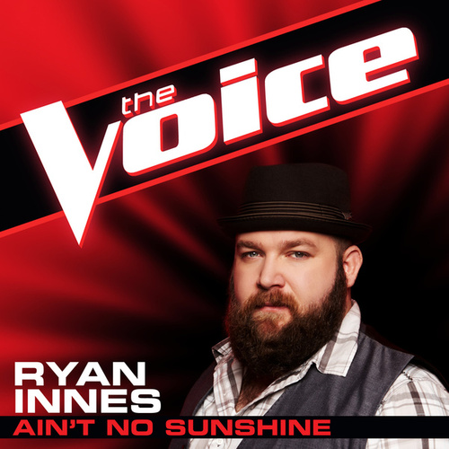 Ain't No Sunshine (The Voice Performance) by Ryan Innes