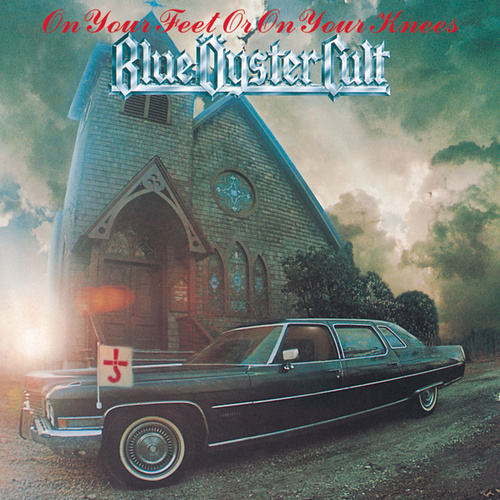 On Your Feet Or On Your Knees de Blue Oyster Cult