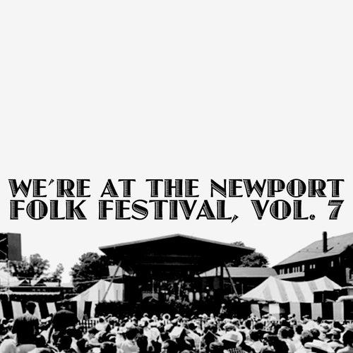 We're at the Newport Folk Festival, Vol. 7 (Live) de Various Artists