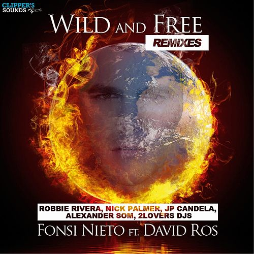 Wild & Free (Remixes) by Fonsi Nieto