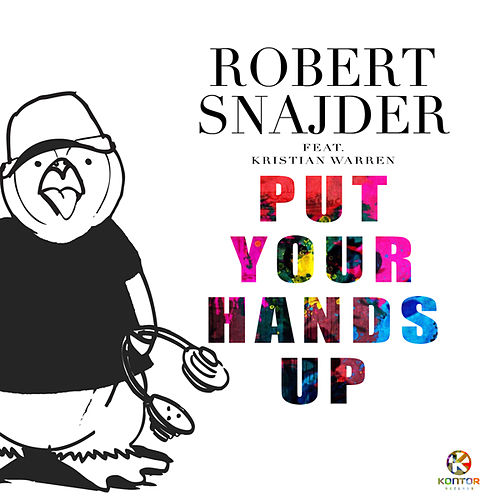Put Your Hands Up by Robert Snajder