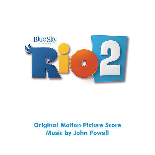 Rio 2 (Original Motion Picture Soundtrack) von John Powell