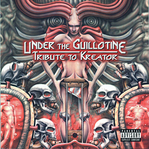 Under the Guillotine: A Tribute to Kreator de Various Artists