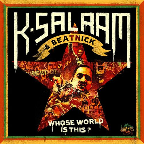 K-Salaam & Beatnick: Whose World Is This? de Beatnick & K-Salaam