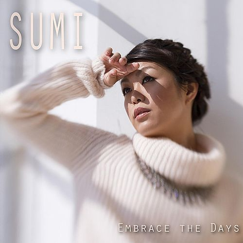 Embrace the Days by Sumi