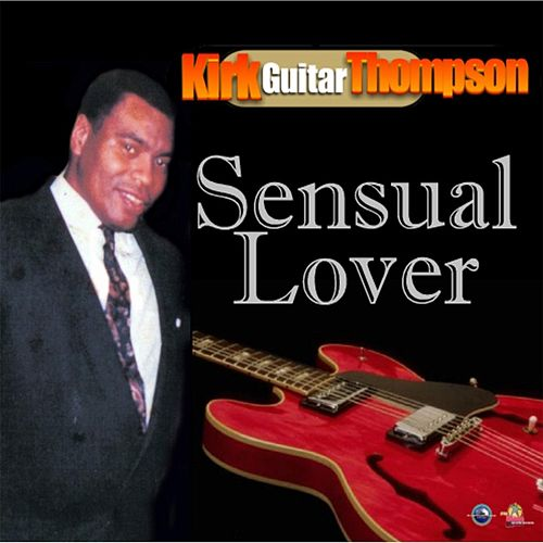 Sensual Lover by Kirk Guitar Thompson