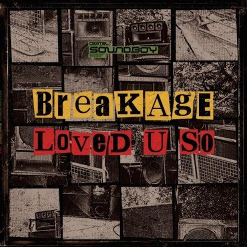 Loved U So von Breakage