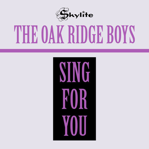 Sing For You (Remastered) de The Oak Ridge Boys