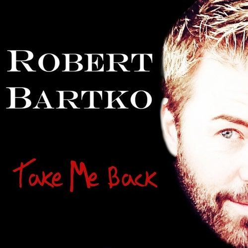 Take Me Back - Single von Robert Bartko