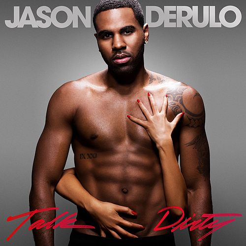 Talk Dirty by Jason Derulo
