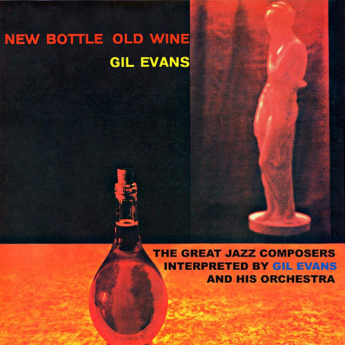 New Bottle Old Wine (Remastered) von Gil Evans