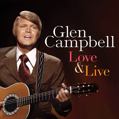 Love & Live van Glen Campbell