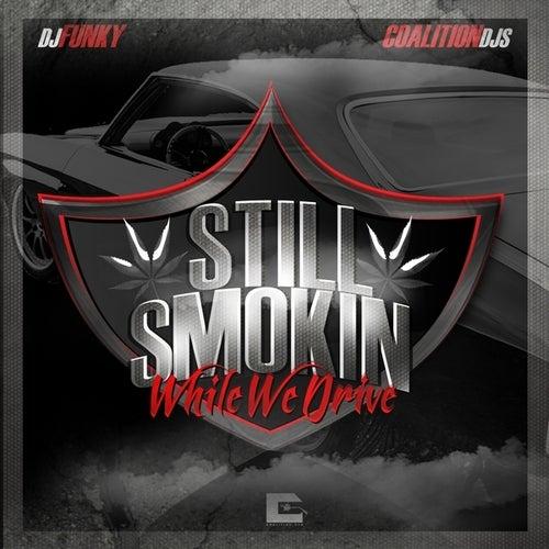 Still Smokin While We Drive de DJ Funky