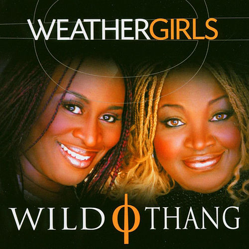 Wild Thang by The Weather Girls