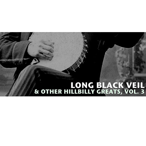Long Black Veil & Other Hillbilly Greats, Vol. 3 de Various Artists