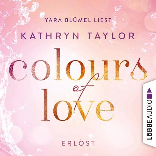 Colours of Love: Erlöst von Kathryn Taylor