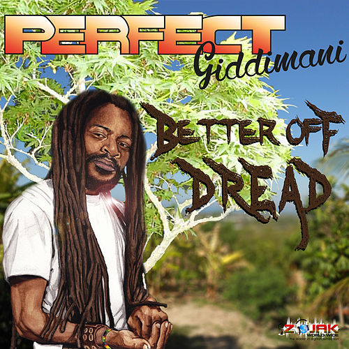 Better Off Dread by Perfect Giddimani