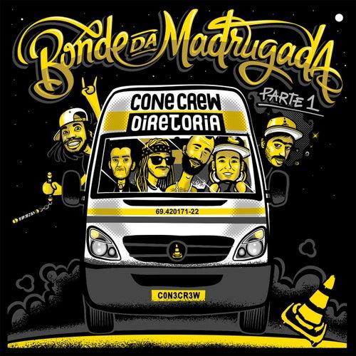 Bonde da Madrugada, Pt. 1 by ConeCrewDiretoria