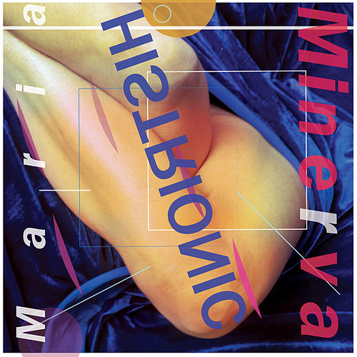 Histrionic by Maria Minerva