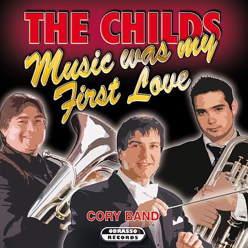 The Childs - Music Was My First Love de The Cory Band