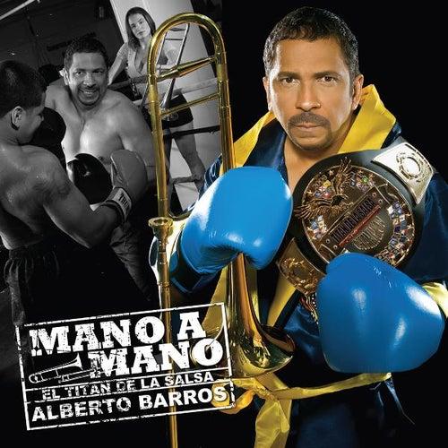Mano a Mano de Alberto Barros