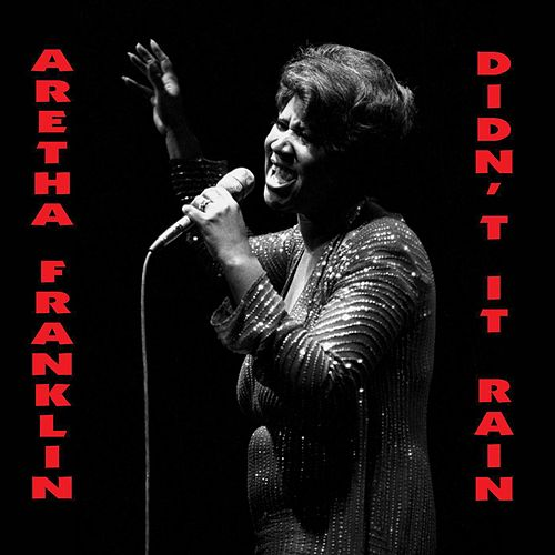 Didn't It Rain: The Chicago Sessions (Live) by Aretha Franklin
