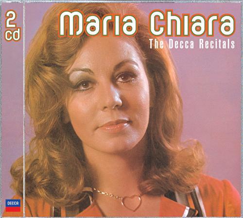 Maria Chiara: The Decca Recitals by Maria Chiara