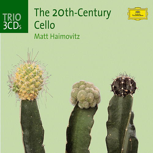 The Twentieth-Century Cello by Matt Haimovitz