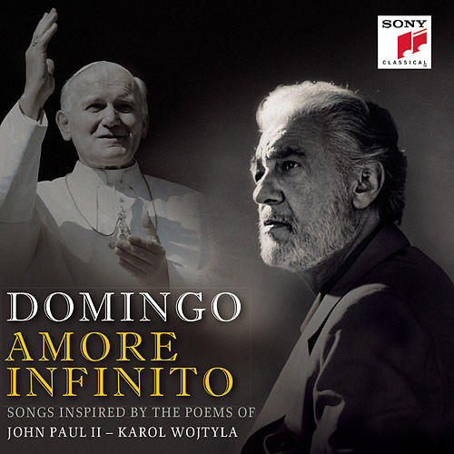 Amore Infinito - Songs Inspired by the Poems of John Paul II - Karol Wojtyla von Placido Domingo