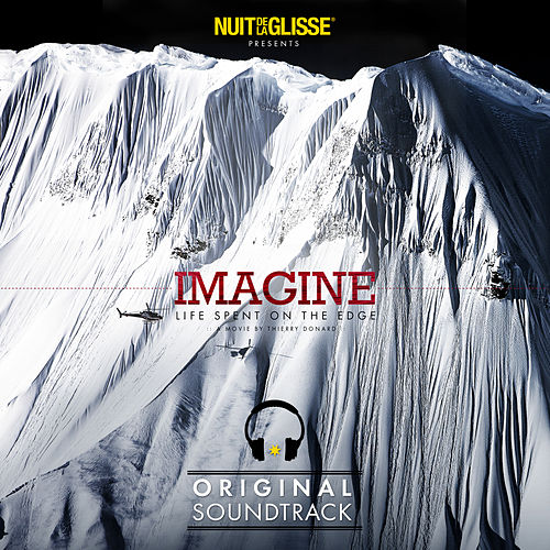 Nuit de la Glisse Presents Imagine (Life Spent on the Edge) [Original Motion Picture Soundtrack] de Various Artists
