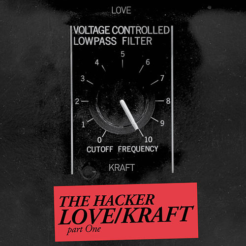 Zone 14: Love/Kraft, Pt. 1 - EP de The Hacker