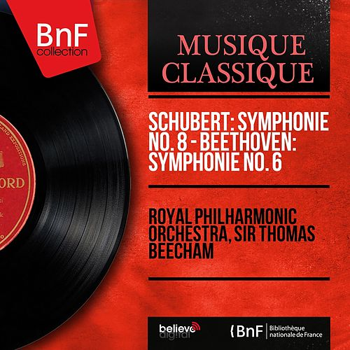 Schubert: Symphonie No. 8 - Beethoven: Symphonie No. 6 (Mono Version) by Royal Philharmonic Orchestra