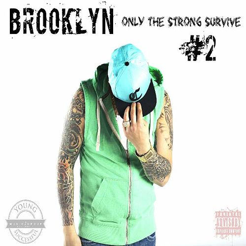 Only the Strong Survive #2 von  Brooklyn