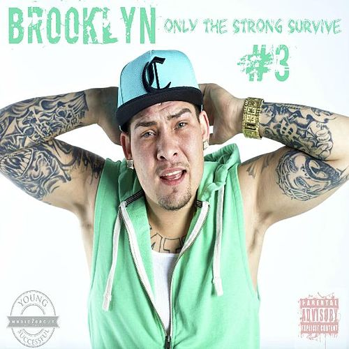 Only the Strong Survive # 3 von  Brooklyn