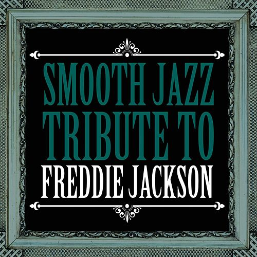 Smooth Jazz Tribute to Freddie Jackson von Smooth Jazz Allstars