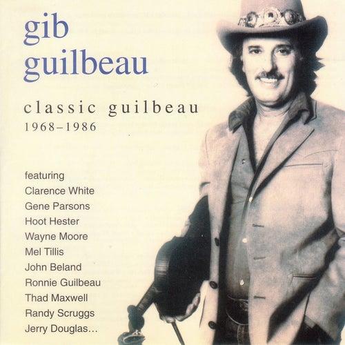 Classic Gib Guilbeau: 1968-1986 by Gib Guilbeau