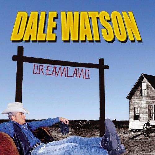Dreamland by Dale Watson