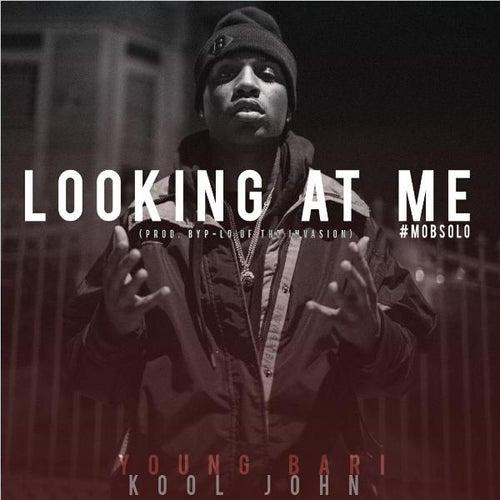 Looking at Me (feat. Kool John) by Young Bari