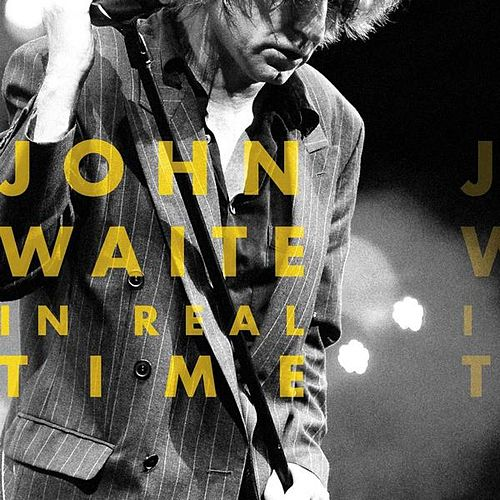 In Real Time by John Waite