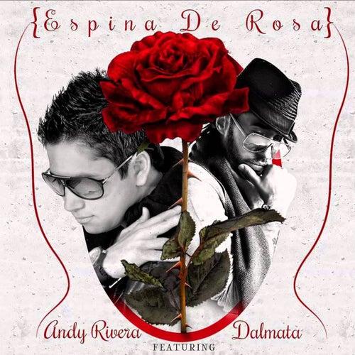 Espina de Rosa (feat. Dalmata) de Andy Rivera