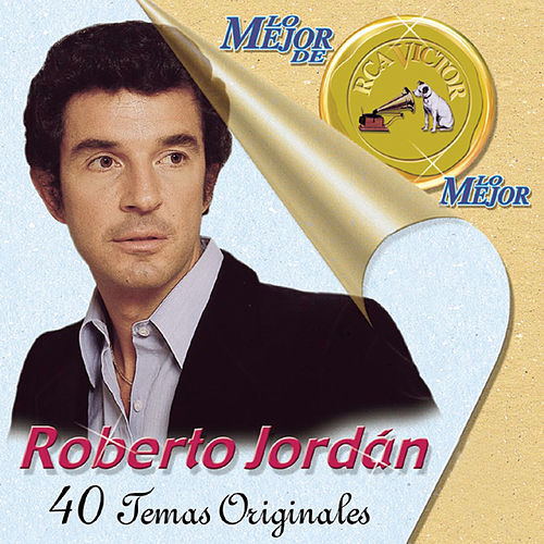 Lo Mejor De Lo Mejor De RCA Victor de Roberto Jordan