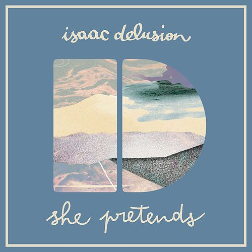 She Pretends by Isaac Delusion