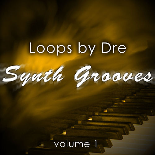Loops by Dre: Synth Grooves, Vol. 1 de Andre Forbes