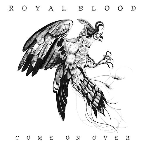 Come On Over by Royal Blood
