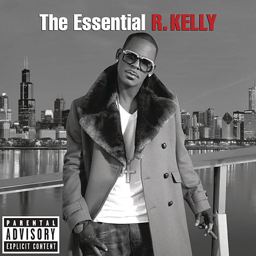The Essential R. Kelly by R. Kelly
