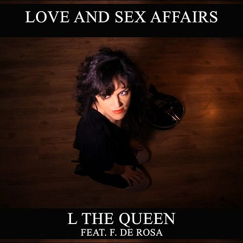 Love and Sex Affairs - Single by L THE QUEEN