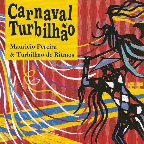 Carnaval Turbilhão de Mauricio Pereira