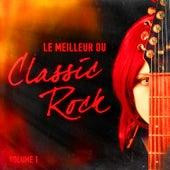 Le meilleur du Classic Rock, Vol. 1 by Classic Rock