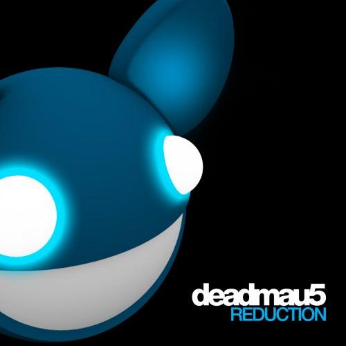 Reduction de Deadmau5