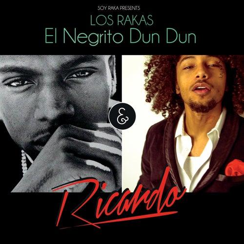 El Negrito Dun Dun & Ricardo de Los Rakas